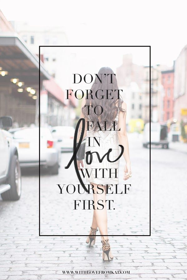 dont forget to fall in love with yourself first