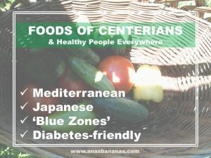 Healthy diets foods of centerians